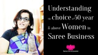 Understanding the choice of 50 year and above Women in Saree Business